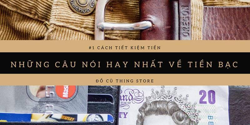 câu nói hay về tiền bạc - Thing Store